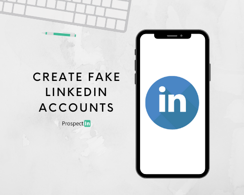 how to create a fake account on LinkedIn without being banned