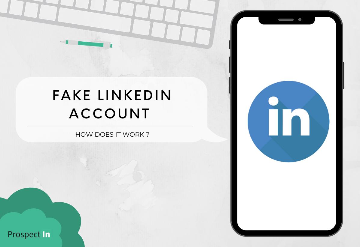 fake linkedin account how does it work