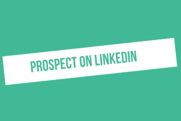 mastering prospecting on linkedin with these 5 tips