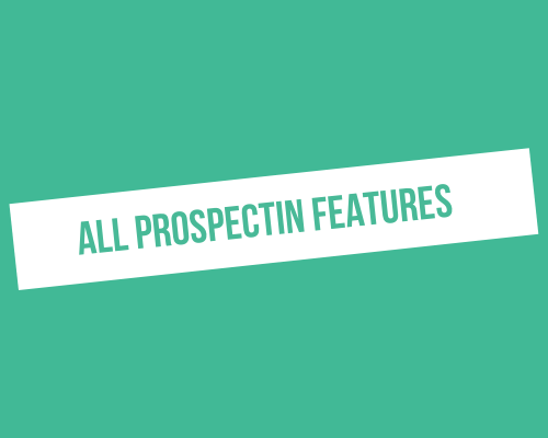 Here are all the ProspectIn Features