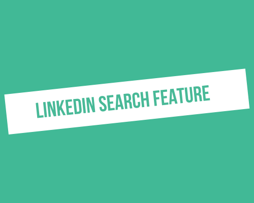 How to master the LinkedIn search feature