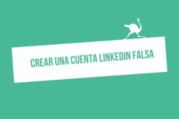 como crear una cuenta falsa en linkedin sin ser restringido